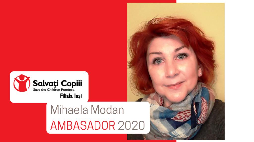 Mihaela Modan/Ambasador 2020/Salvati Copiii Iasi